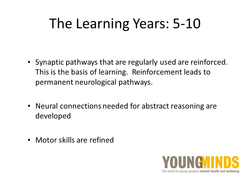 The Learning Years: 5-10