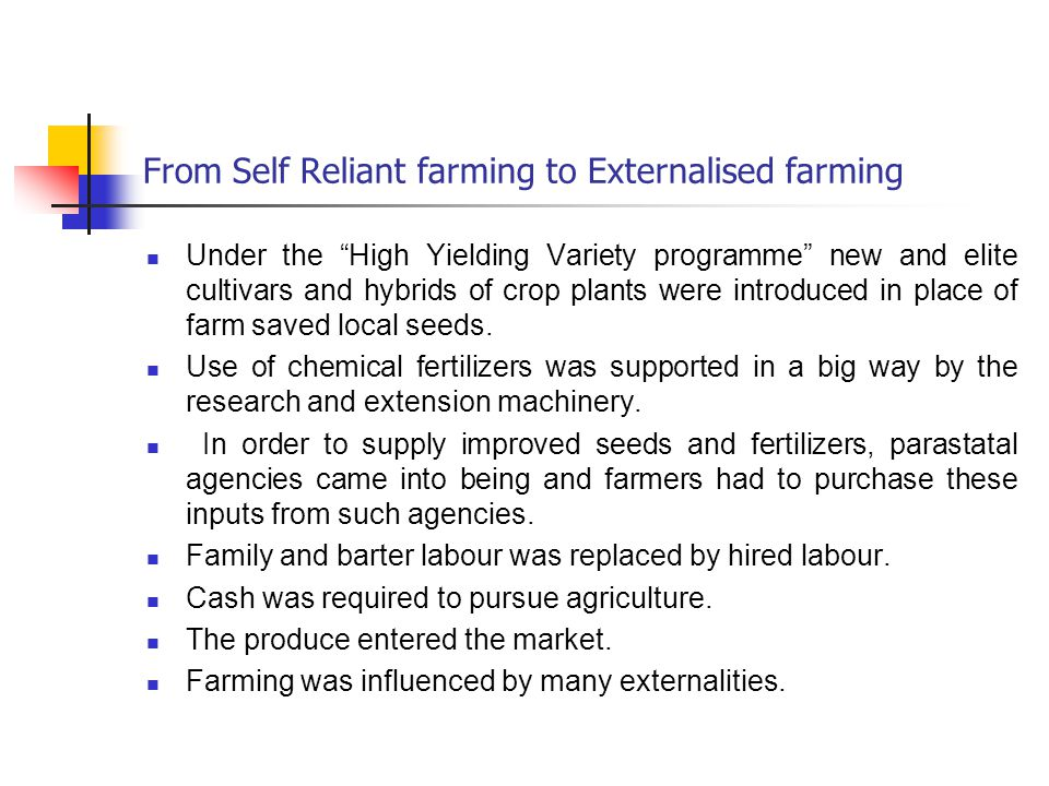 From Self Reliant farming to Externalised farming