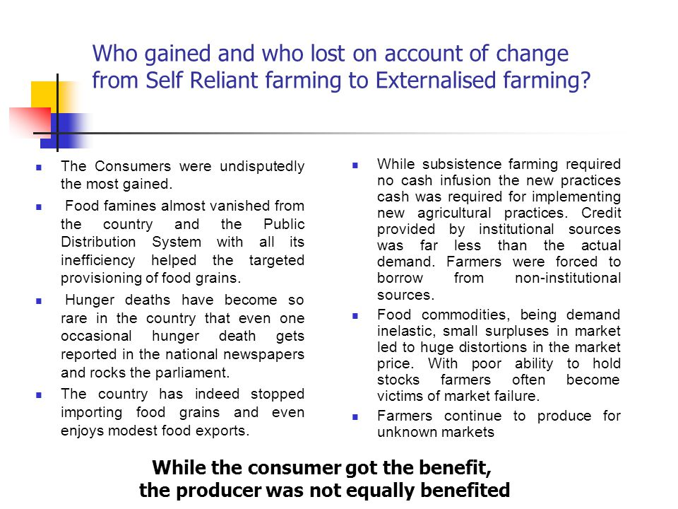 Who gained and who lost on account of change from Self Reliant farming to Externalised farming