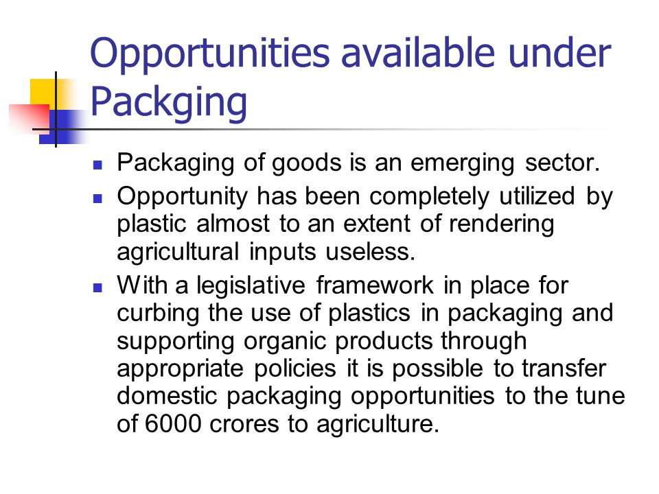 Opportunities available under Packging