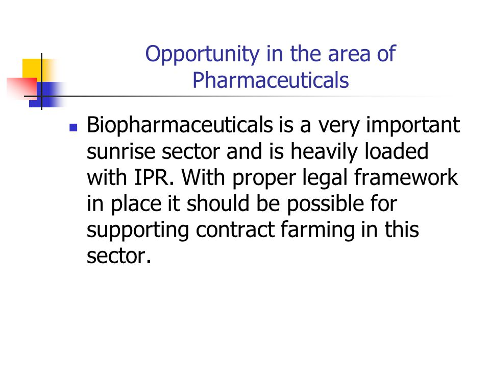 Opportunity in the area of Pharmaceuticals