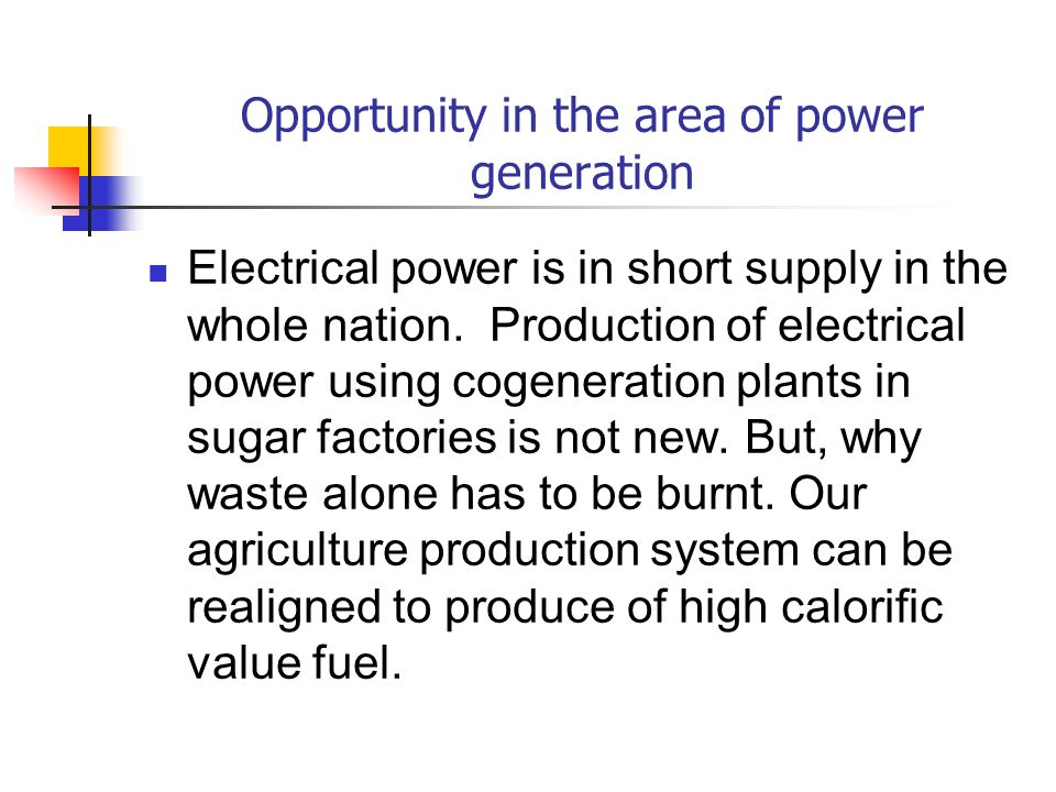 Opportunity in the area of power generation