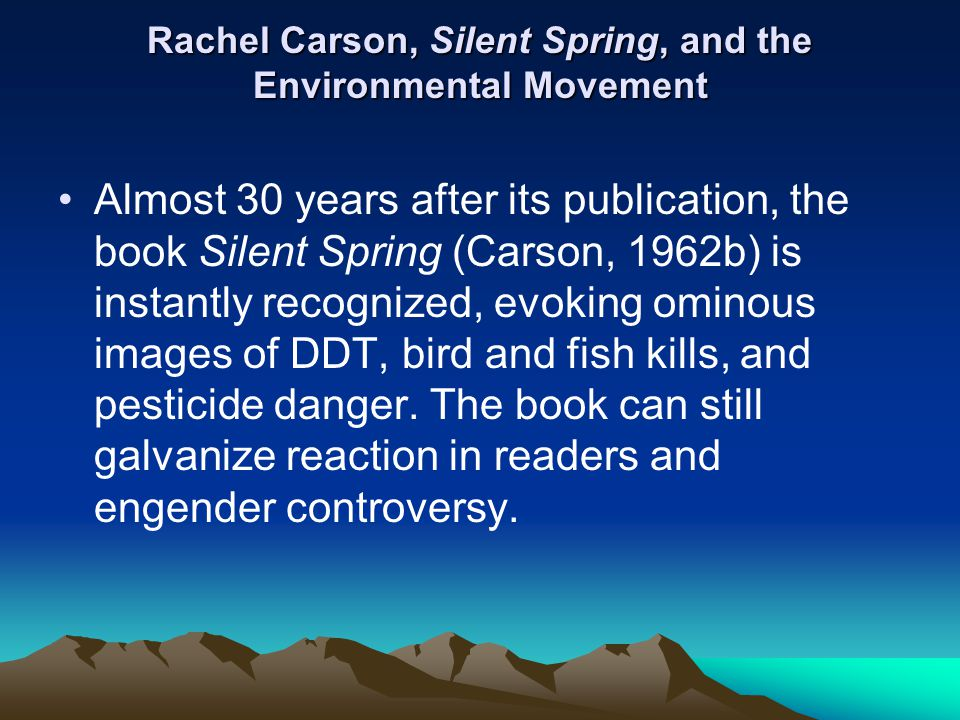 Rachel Carson, Silent Spring, and the Environmental Movement