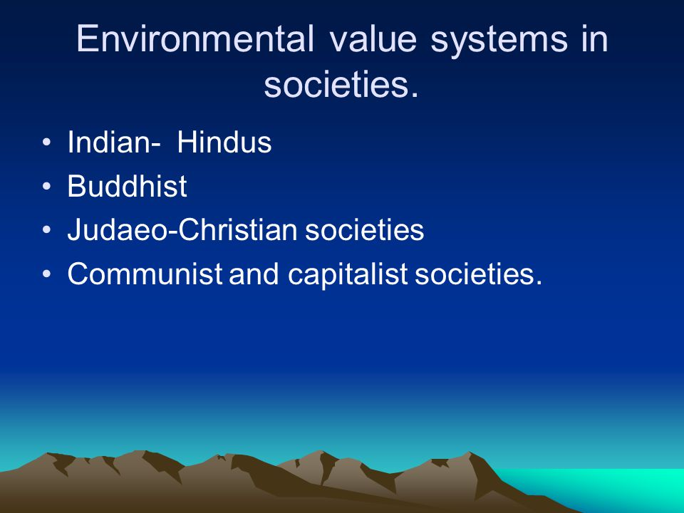Environmental value systems in societies.