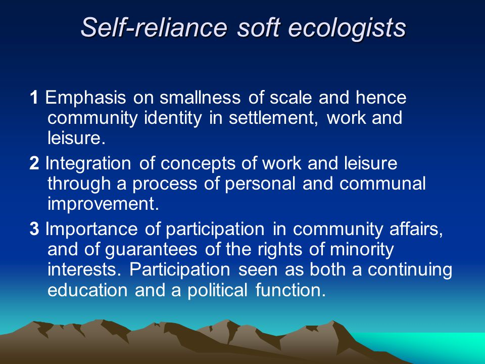 Self-reliance soft ecologists