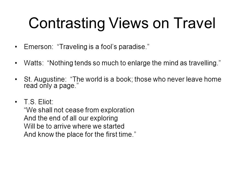 Contrasting Views on Travel