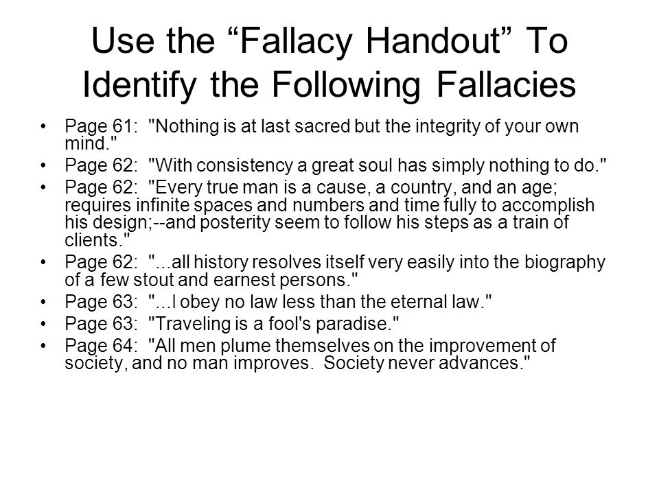 Use the Fallacy Handout To Identify the Following Fallacies