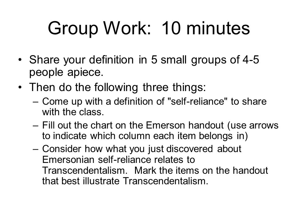 Group Work: 10 minutes Share your definition in 5 small groups of 4-5 people apiece. Then do the following three things: