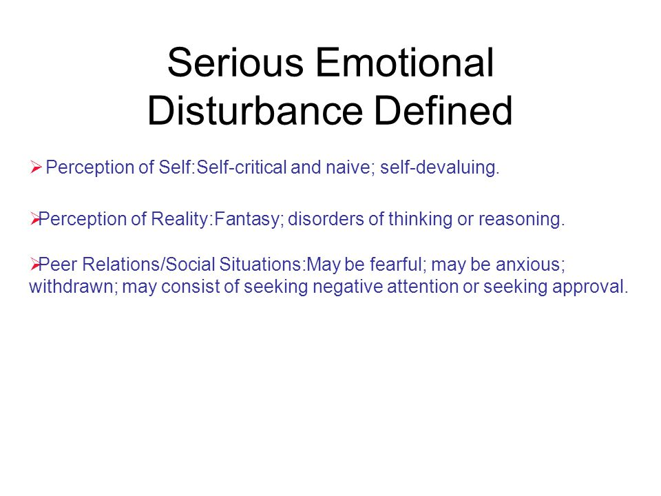 Serious Emotional Disturbance Defined