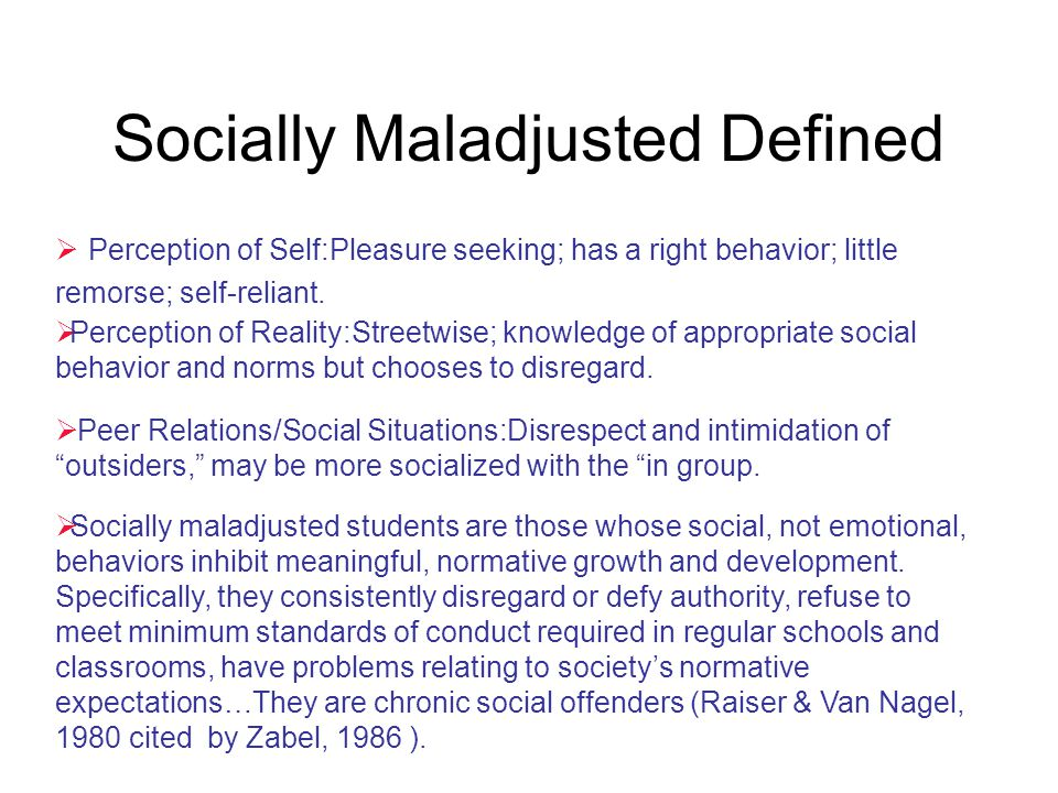 Socially Maladjusted Defined