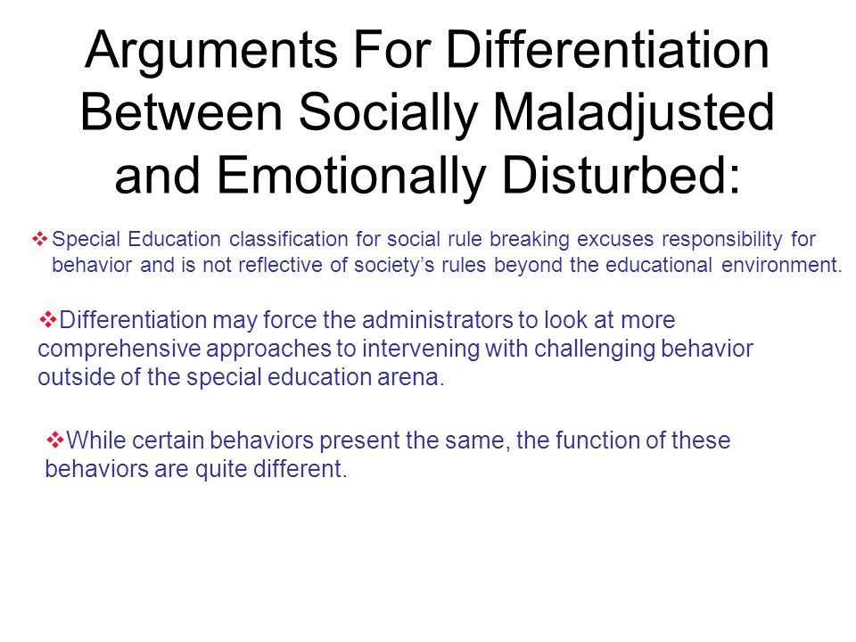 Arguments For Differentiation Between Socially Maladjusted and Emotionally Disturbed:
