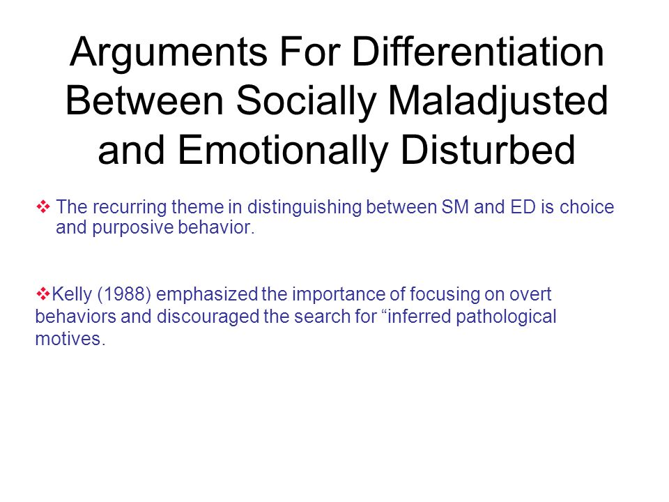 Arguments For Differentiation Between Socially Maladjusted and Emotionally Disturbed