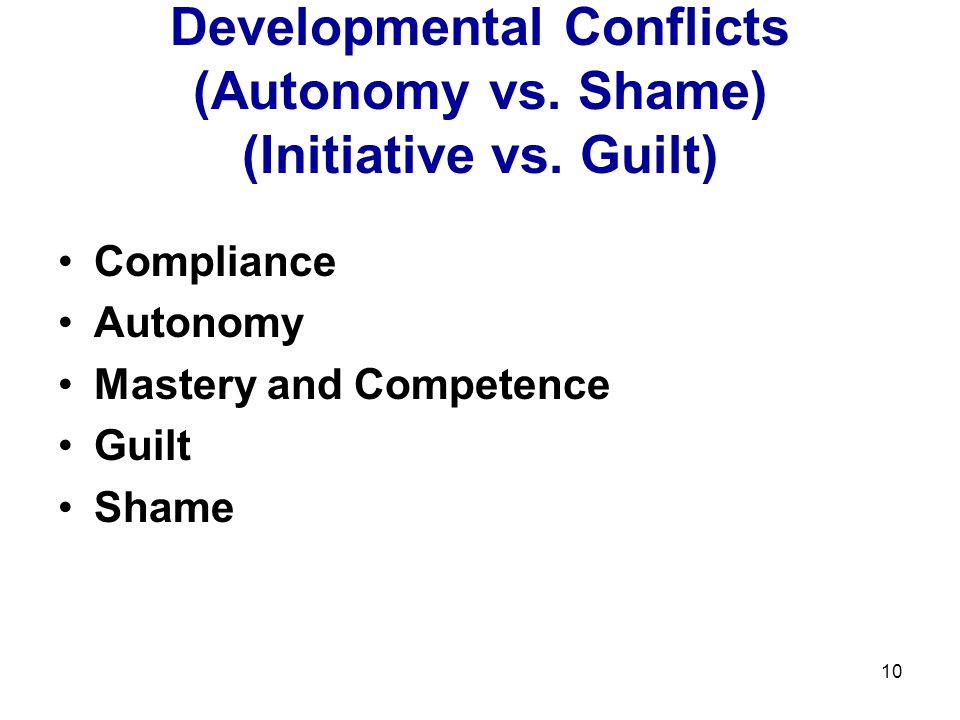 Developmental Conflicts (Autonomy vs. Shame) (Initiative vs. Guilt)