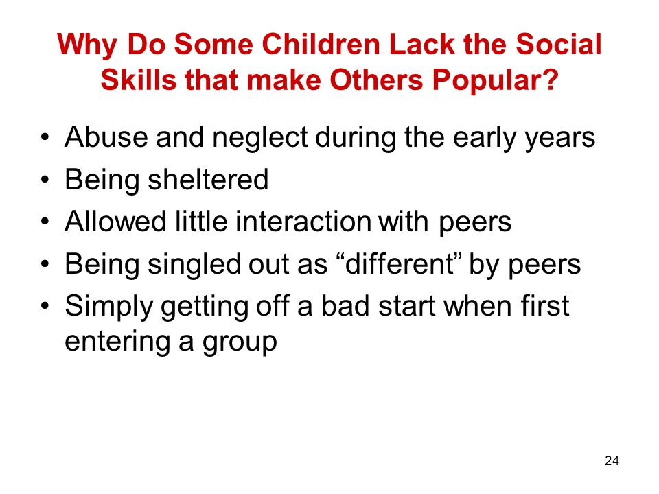 Why Do Some Children Lack the Social Skills that make Others Popular