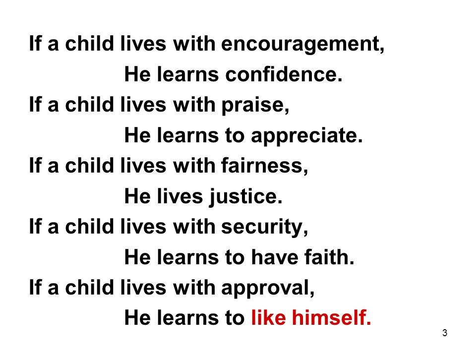 If a child lives with encouragement,