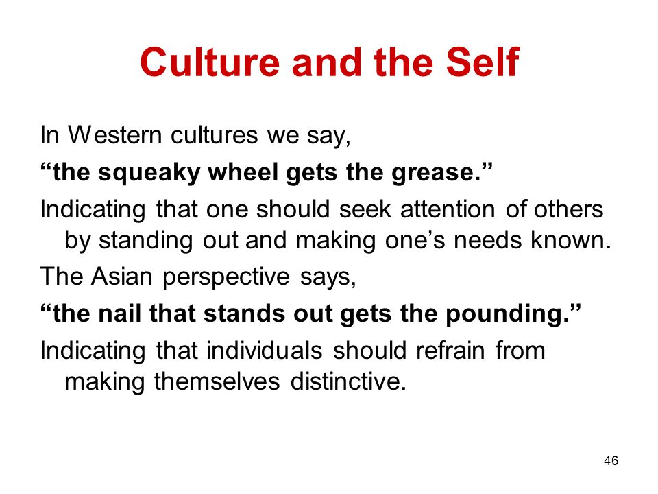 Culture and the Self In Western cultures we say,