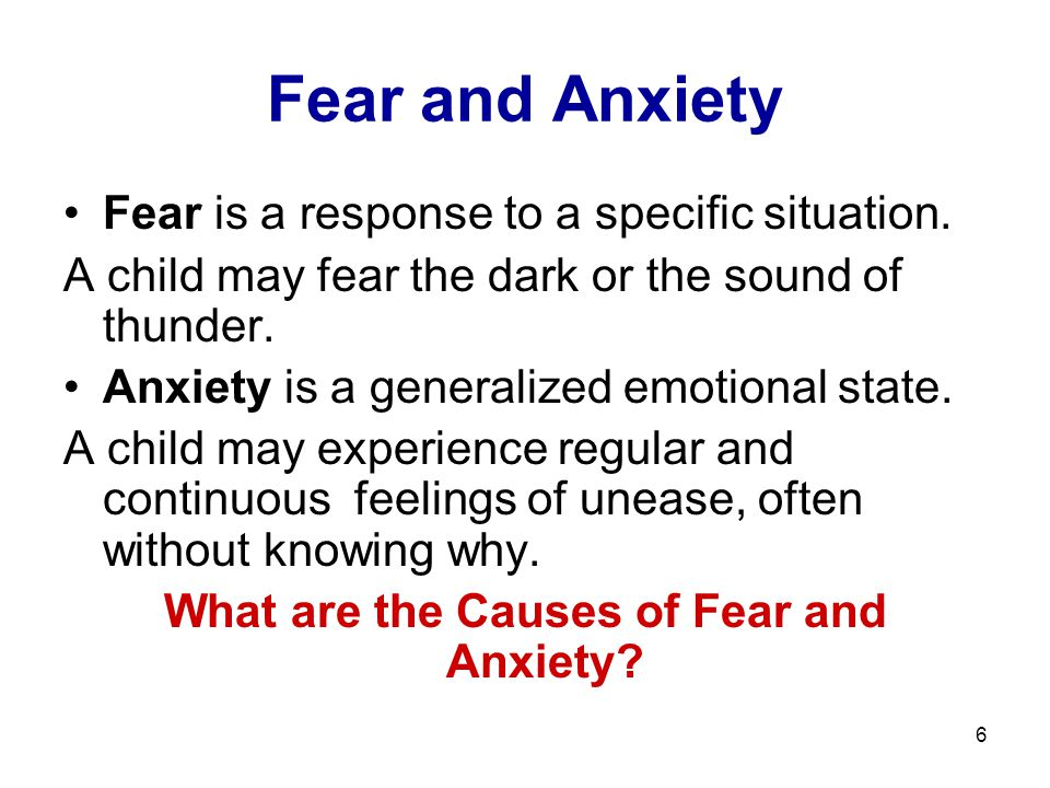What are the Causes of Fear and Anxiety