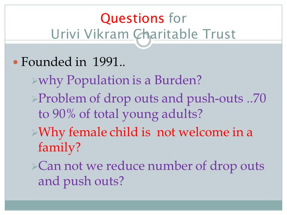 Questions for Urivi Vikram Charitable Trust