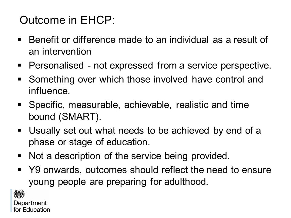 Outcome in EHCP: Benefit or difference made to an individual as a result of an intervention.