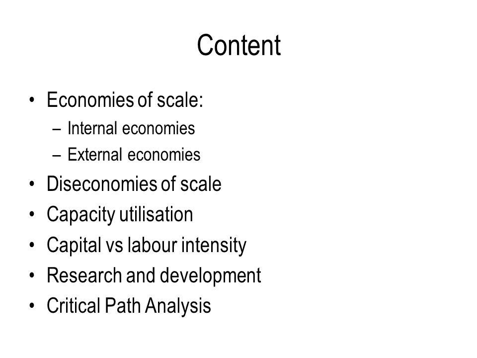 Content Economies of scale: Diseconomies of scale Capacity utilisation