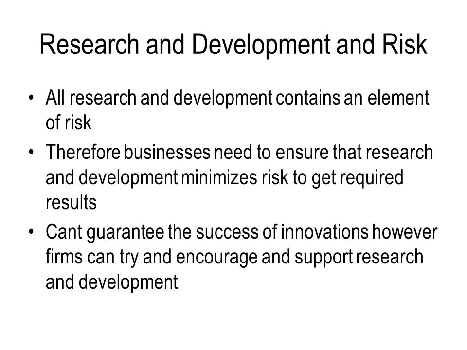 Research and Development and Risk
