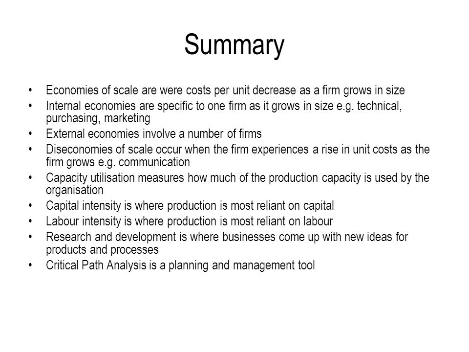 Summary Economies of scale are were costs per unit decrease as a firm grows in size.