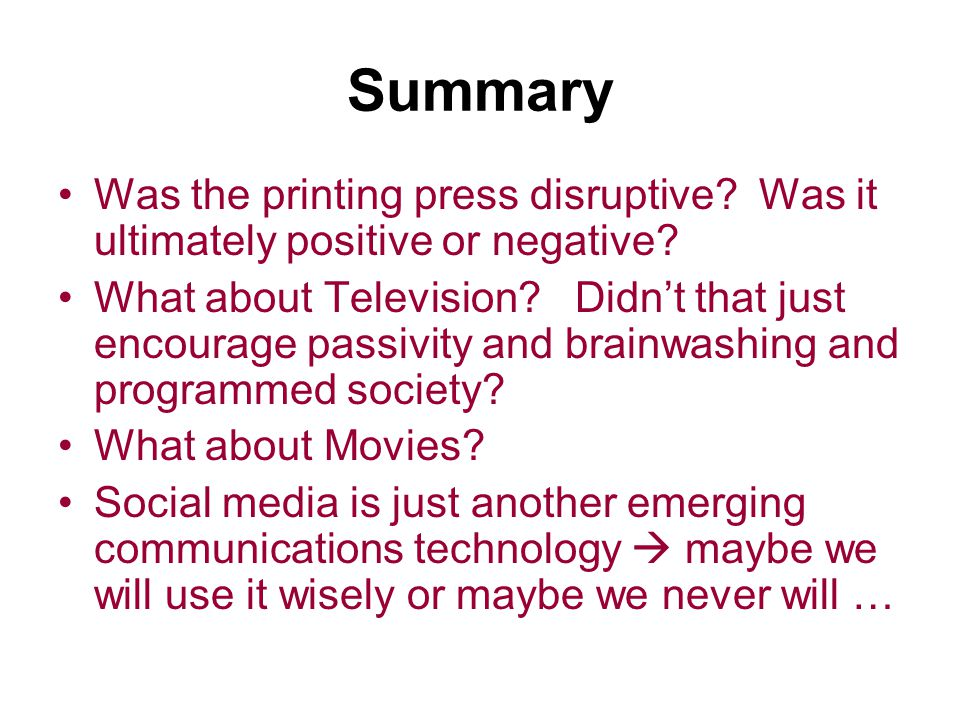 Summary Was the printing press disruptive Was it ultimately positive or negative
