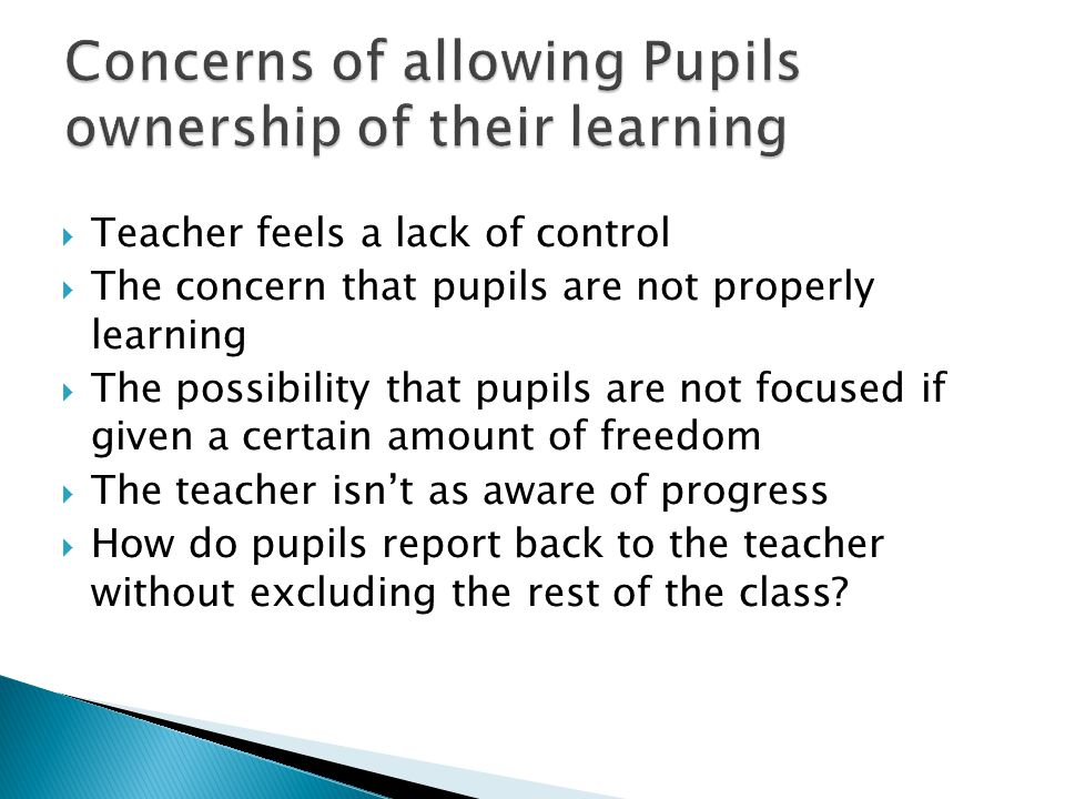 Concerns of allowing Pupils ownership of their learning