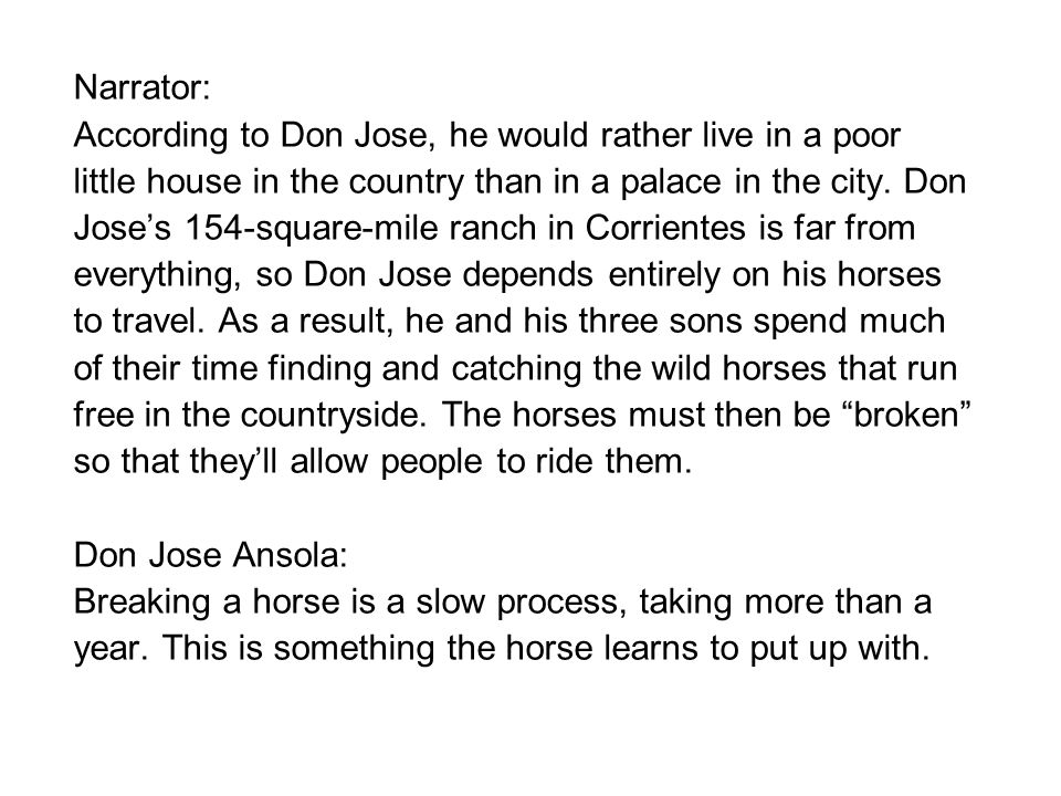 Narrator: According to Don Jose, he would rather live in a poor. little house in the country than in a palace in the city. Don.