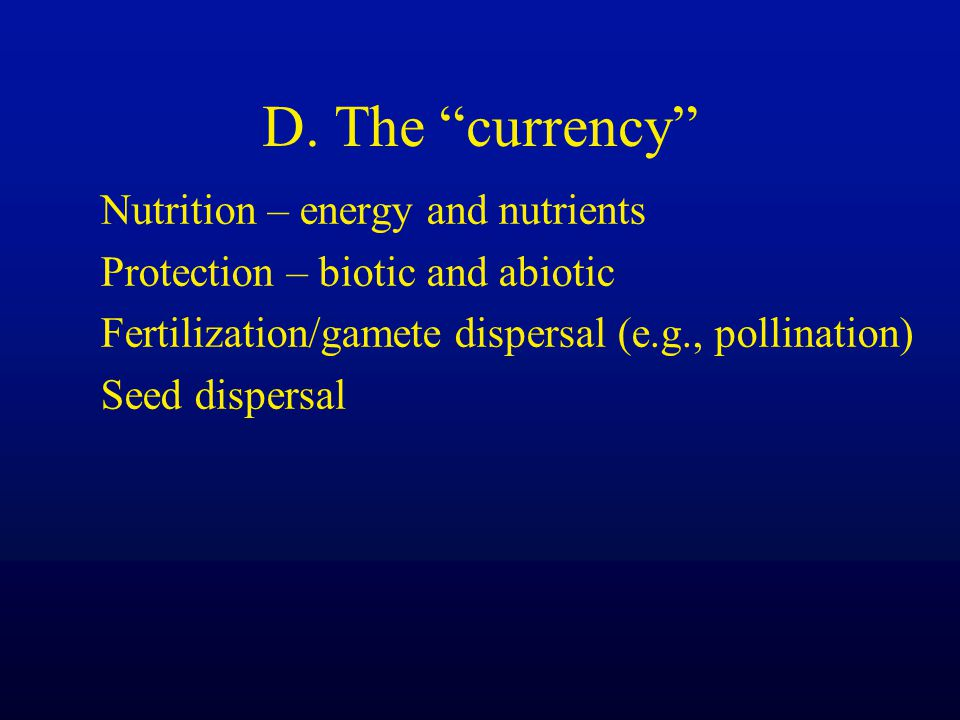 D. The currency Nutrition – energy and nutrients