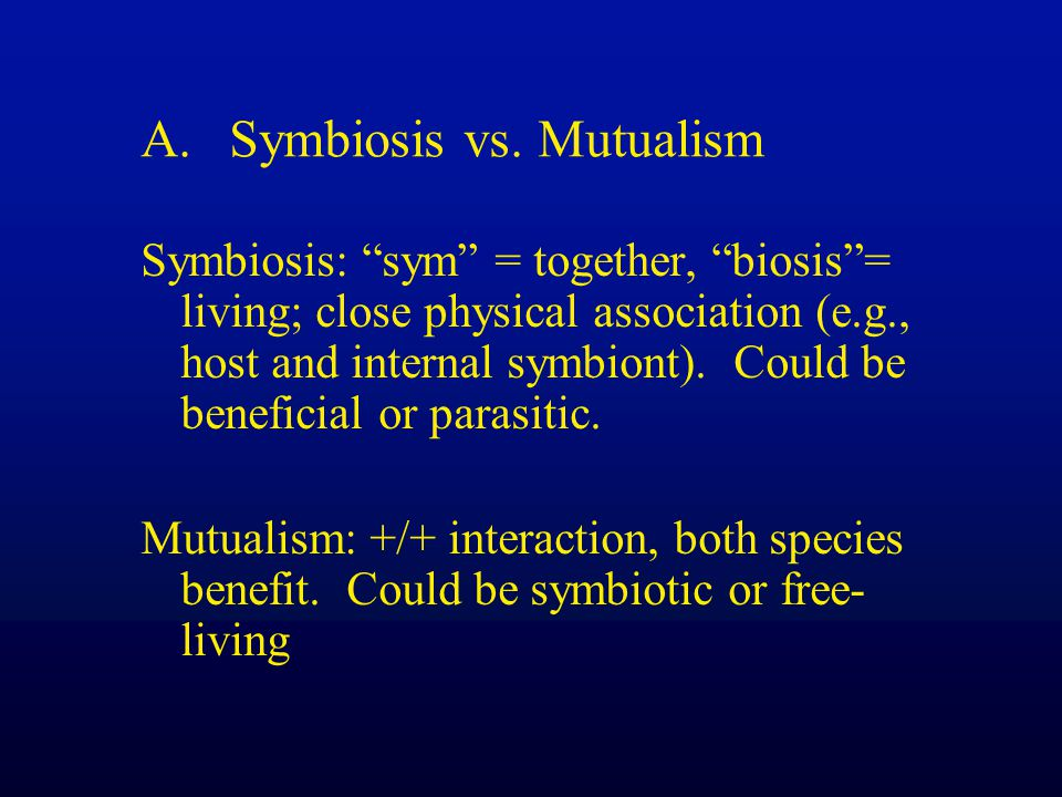 Symbiosis vs. Mutualism