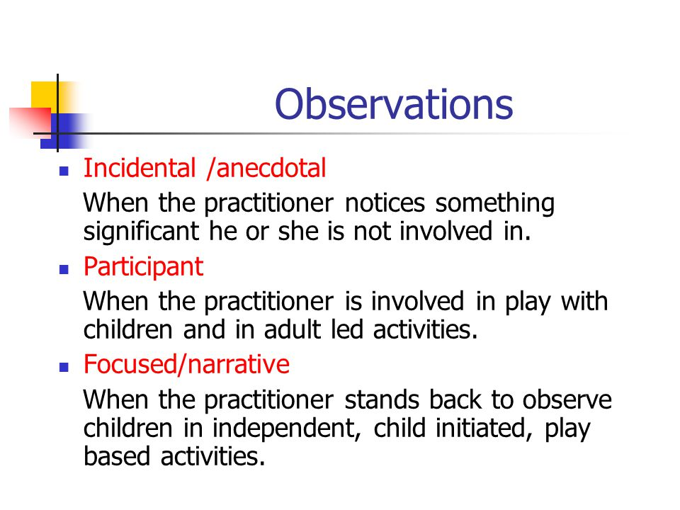 Observations Incidental /anecdotal