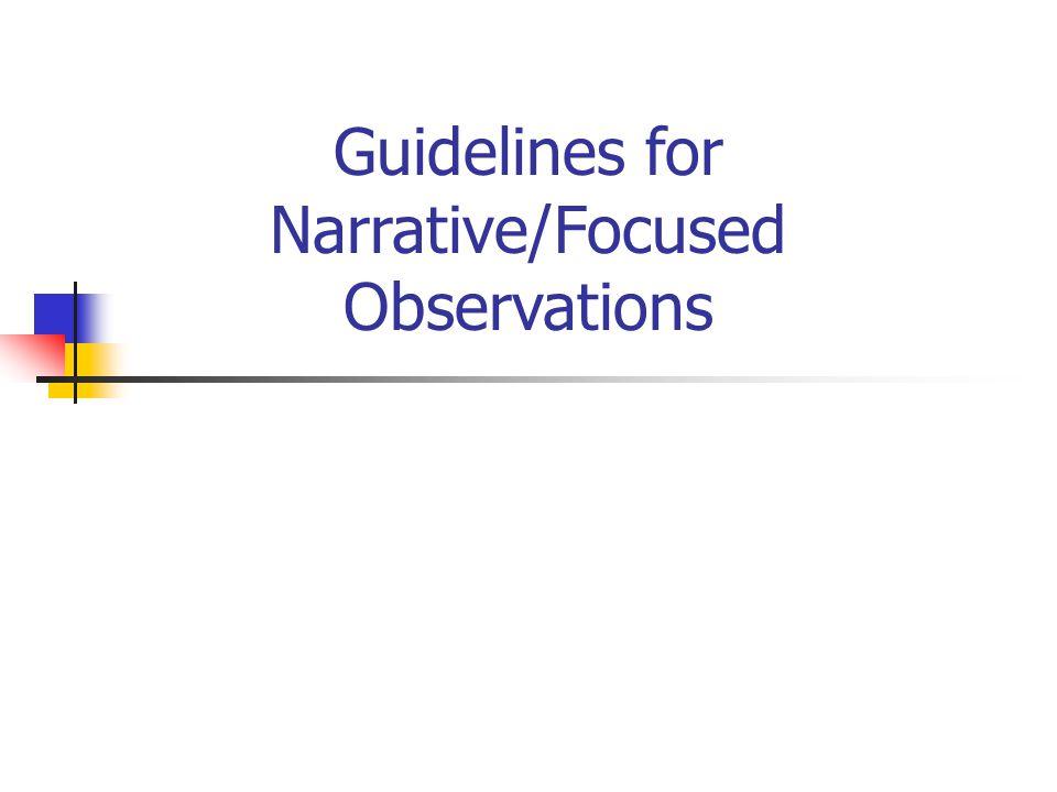 Guidelines for Narrative/Focused Observations