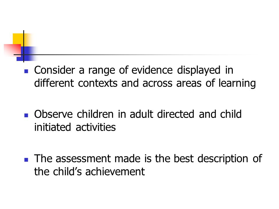 Observe children in adult directed and child initiated activities