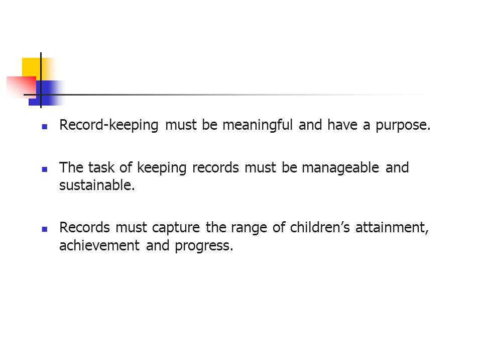 Record-keeping must be meaningful and have a purpose.