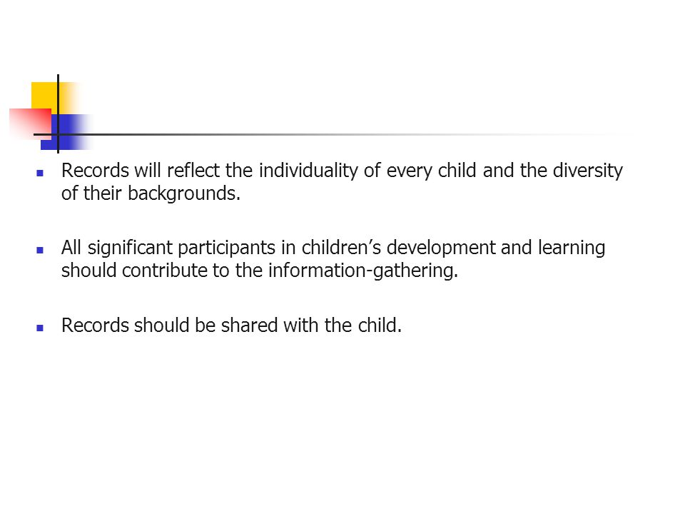 Records should be shared with the child.