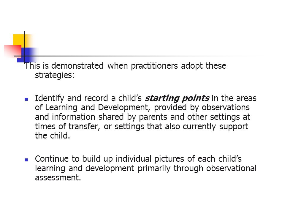 This is demonstrated when practitioners adopt these strategies: