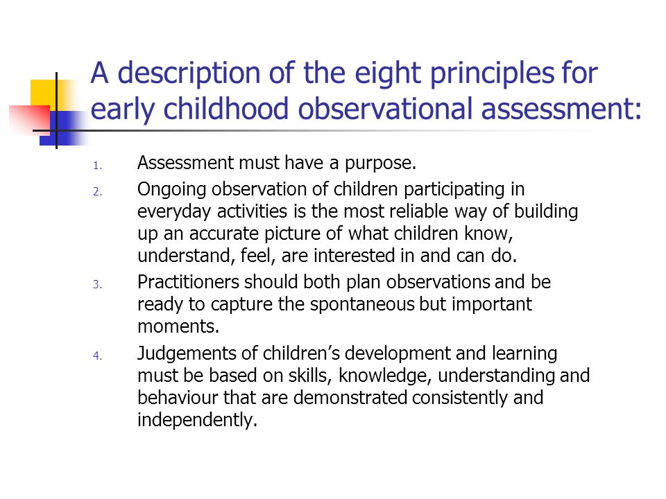 A description of the eight principles for early childhood observational assessment: