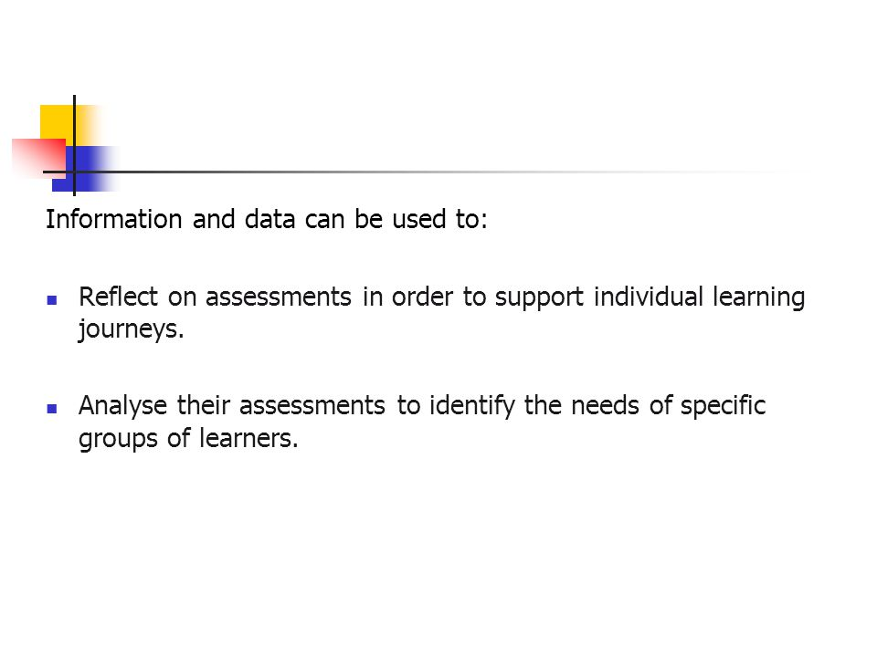 Information and data can be used to: