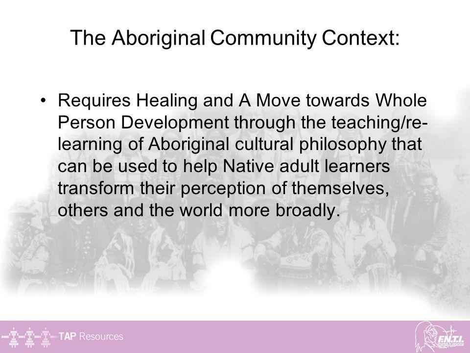 The Aboriginal Community Context:
