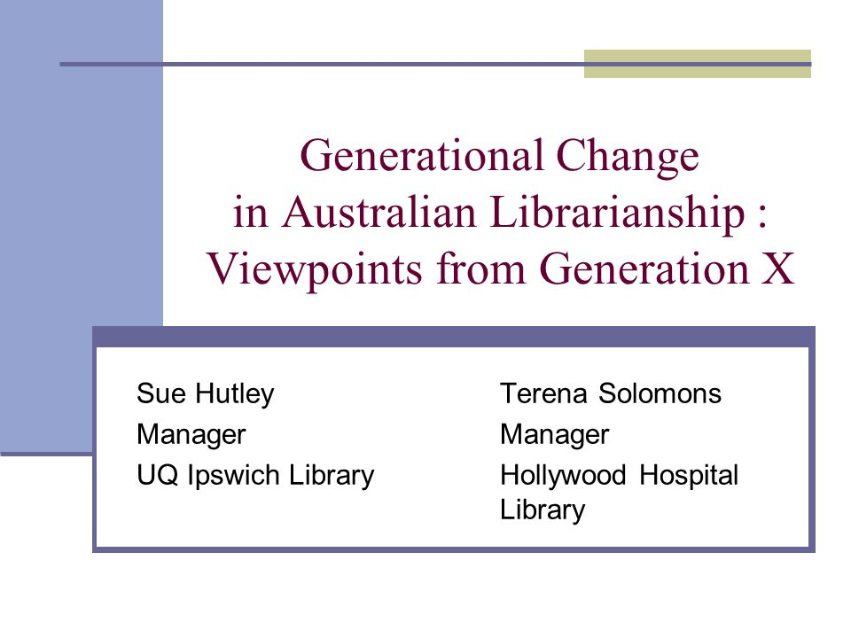 Generational Change in Australian Librarianship : Viewpoints from Generation X