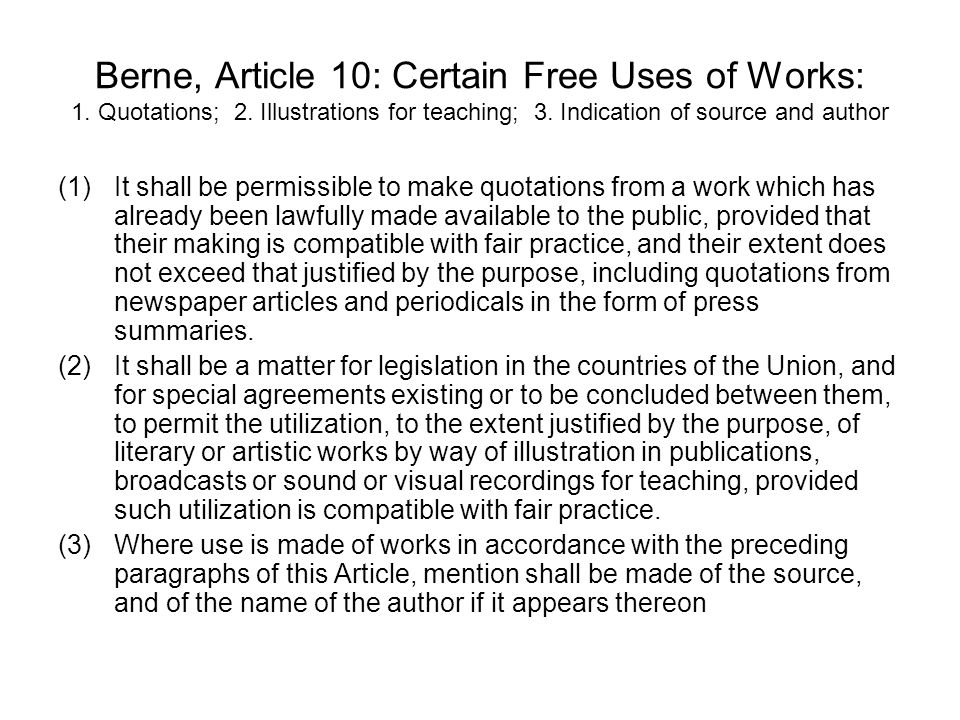 Berne, Article 10: Certain Free Uses of Works: 1. Quotations; 2
