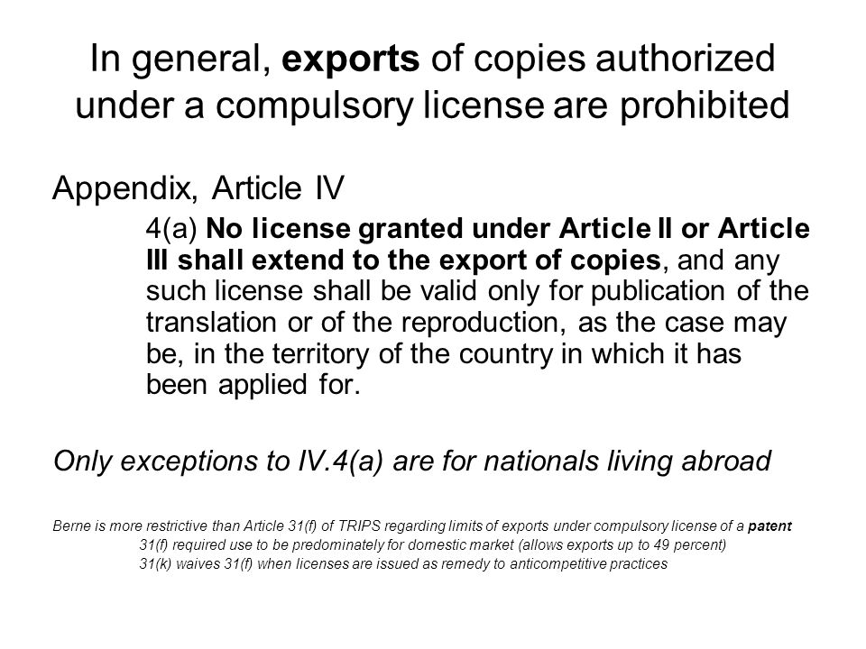 In general, exports of copies authorized under a compulsory license are prohibited