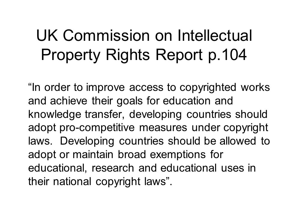 UK Commission on Intellectual Property Rights Report p.104