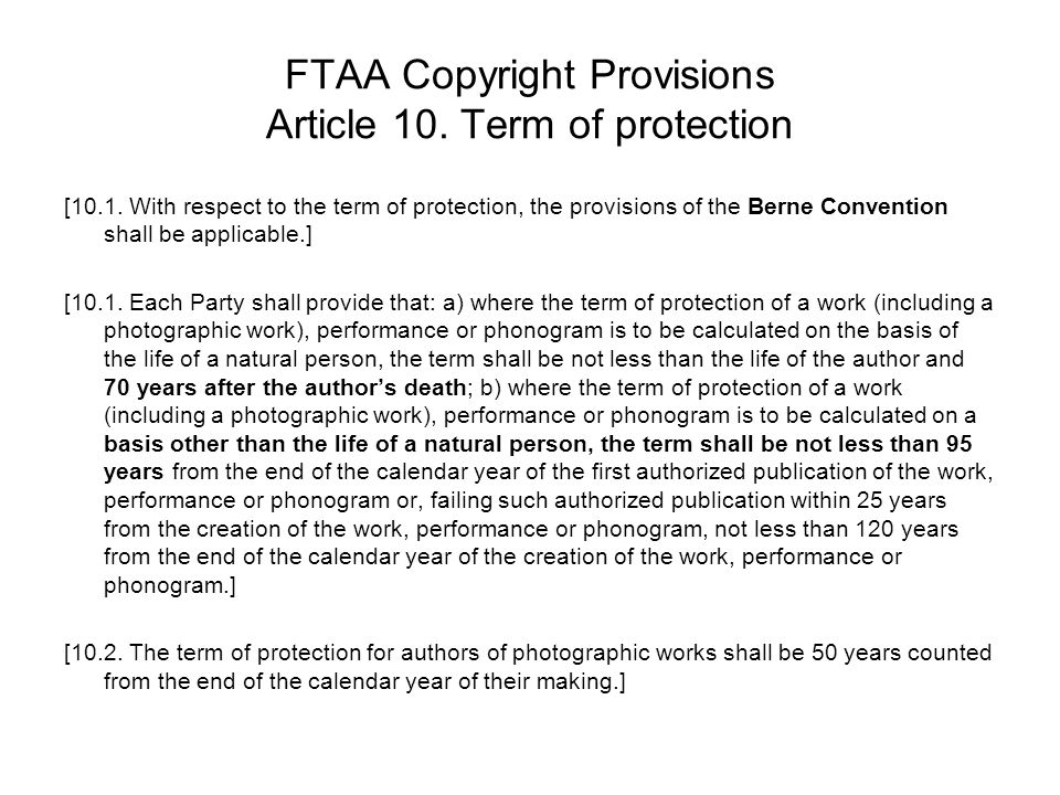 FTAA Copyright Provisions Article 10. Term of protection