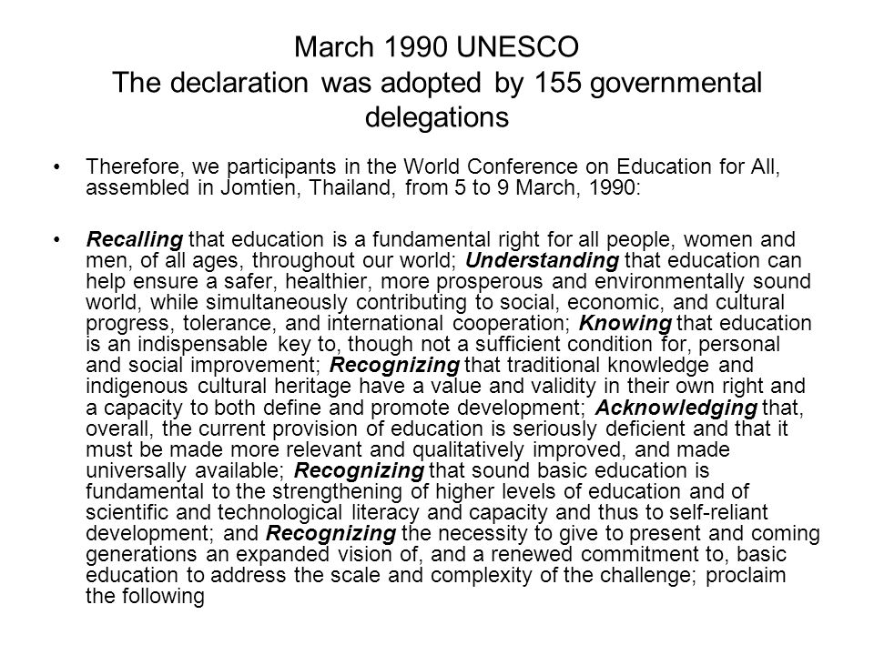 March 1990 UNESCO The declaration was adopted by 155 governmental delegations