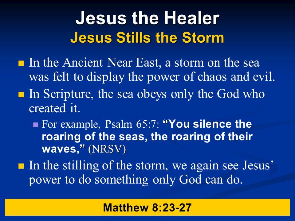 Jesus the Healer Jesus Stills the Storm