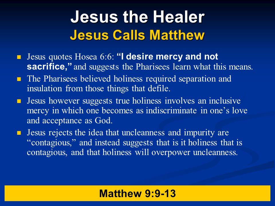 Jesus the Healer Jesus Calls Matthew
