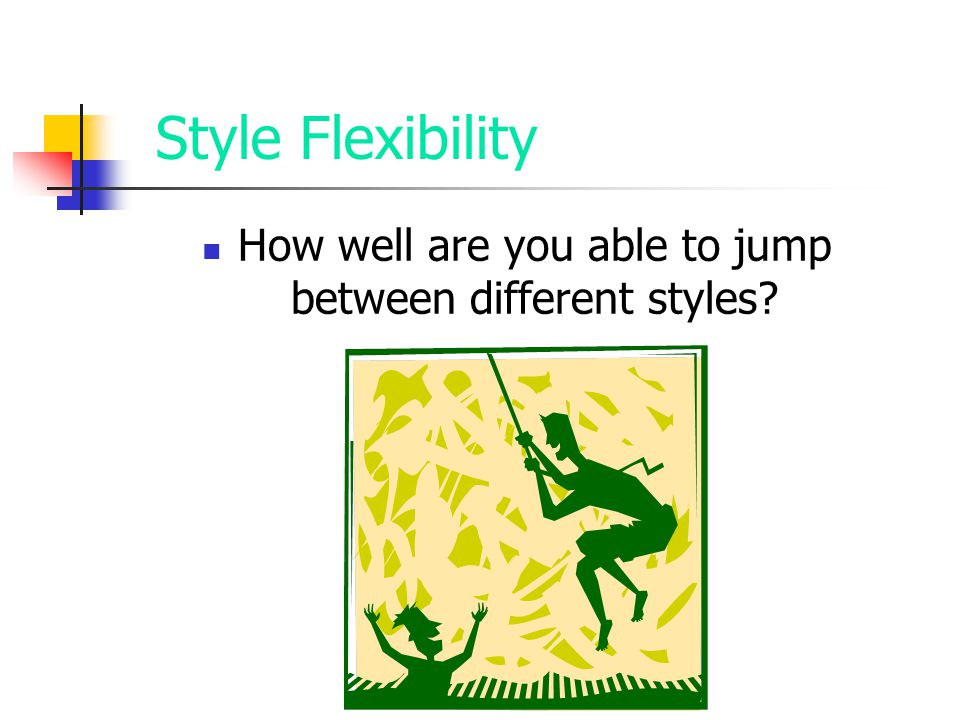 How well are you able to jump between different styles