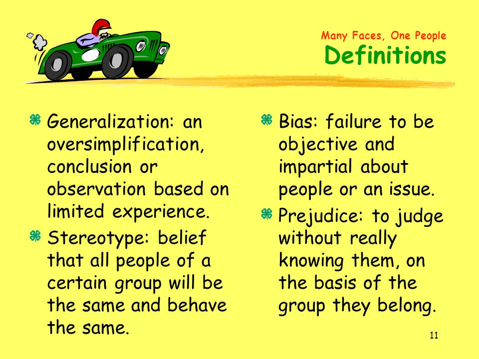 Bias: failure to be objective and impartial about people or an issue.